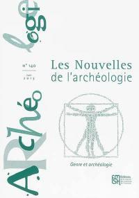 Les nouvelles de l'archéologie. n° 140, Genre et archéologie