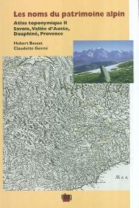 Atlas toponymique. Volume 2, Les noms du patrimoine alpin