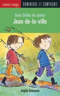 Drôles de contes, Jean-de-la-Ville