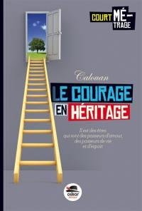 Le courage en héritage