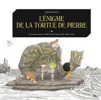 Une enquête menée par Adèle, Hortense, Paul, Camille, Hugo et vous !, L'énigme de la tortue de pierre