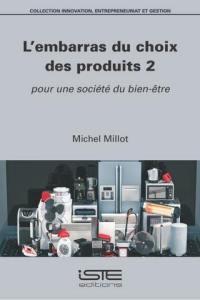 L'embarras du choix des produits. Volume 2, Pour une société du bien-être