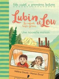 Lubin et Lou. Volume 1, Une nouvelle maison