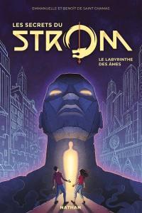 Les secrets du Strom. Volume 1, Le labyrinthe des âmes