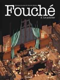Fouché. Volume 2, Le policier