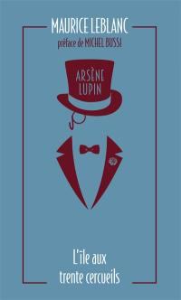 Arsène Lupin. Volume 5, L'île aux trente cercueils