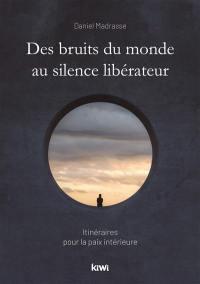 Des bruits du monde au silence libérateur