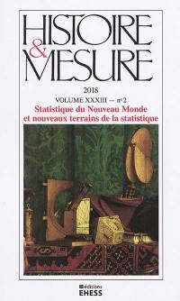 Histoire & mesure. n° 33-2, Statistique du Nouveau Monde et nouveaux terrains de la statistique