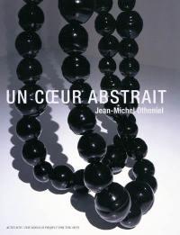 Un coeur abstrait : Jean-Michel Othoniel