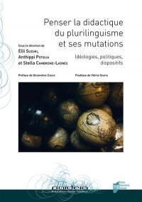 Penser la didactique du plurilinguisme et ses mutations