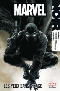 Marvel noir. Volume 1, Les yeux sans visage
