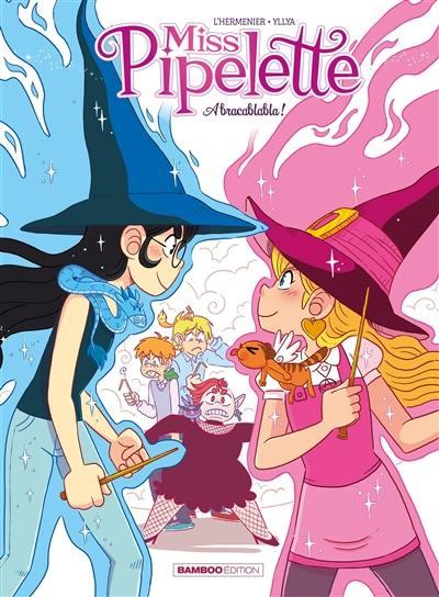 Miss Pipelette. Volume 2, Abracablabla !