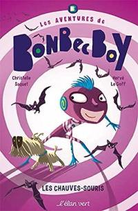 Bonbec Boy. Les chauves-souris