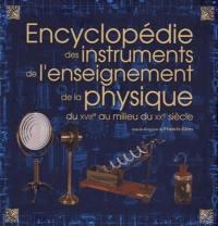 Encyclopédie des instruments de l'enseignement de la physique du XVIIIe au milieu du XXe siècle