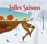 Folles saisons