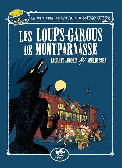 Les aventures fantastiques de Sacré Coeur, Les loups-garous de Montparnasse, Vol. 4