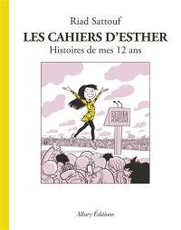 Les cahiers d'Esther. Volume 3, Histoires de mes 12 ans