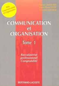 Communication et organisation : baccalauréat professionnel comptabilité. Volume 1