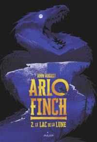Arlo Finch. Volume 2, Le lac de la lune