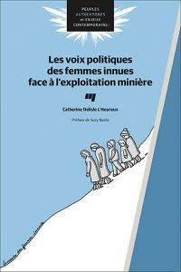 Les voix politiques des femmes innues face à l'exploitation minière