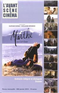 Avant-scène cinéma (L'). n° 659, Marthe