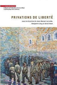 Privations de liberté : actes du 3e Colloque Jeunes chercheurs sur la privation de liberté