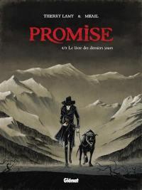 Promise. Volume 1, Le livre des derniers jours