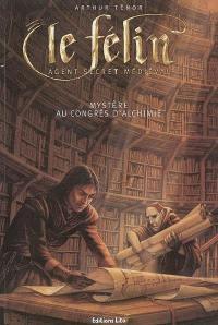 Le Félin. Volume 2005, Mystère au congrès d'alchimie