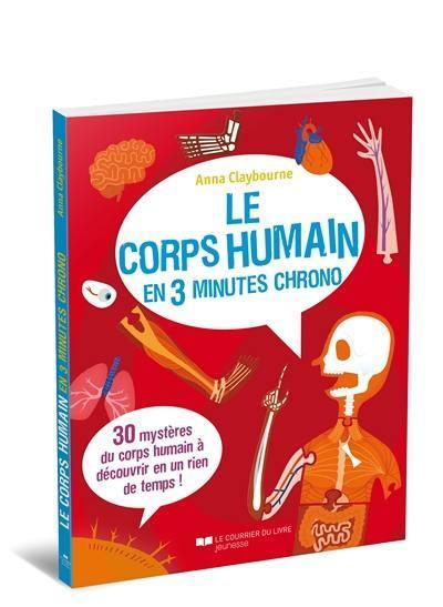Le corps humain en 3 minutes chrono : 30 mystères du corps humain à découvrir en un rien de temps !