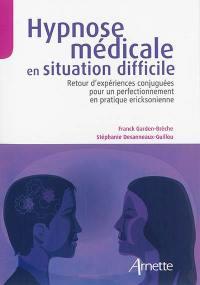 Hypnose médicale en situation difficile