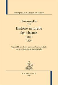 Oeuvres complètes. Vol. 16. Histoire naturelle des oiseaux. Vol. 1. 1770