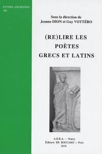(Re)lire les poètes grecs et latins