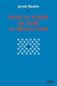 Pour le plaisir de faire la révolution
