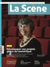 Scène (La) : le magazine professionnel des spectacles. n° 91, Développez vos projets grâce au numérique