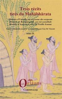Le Mahabharata. Volume 9, Trois récits tirés du Mahabharata