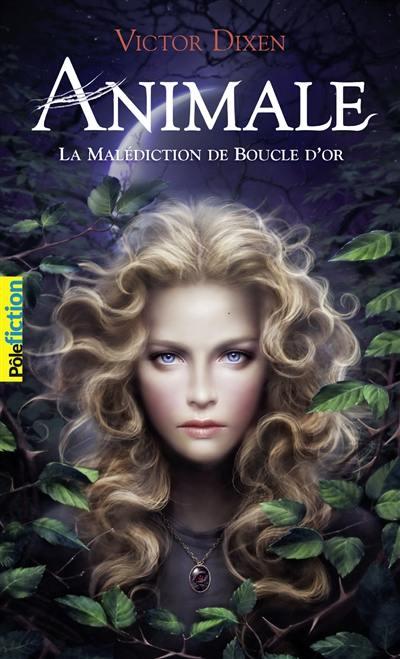 Animale. Volume 1, La malédiction de Boucle d'or