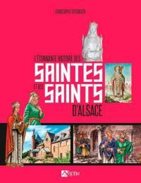 L'étonnante histoire des saintes et des saints d'Alsace