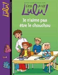 C'est la vie, Lulu !. Volume 17, Je n'aime pas être le chouchou