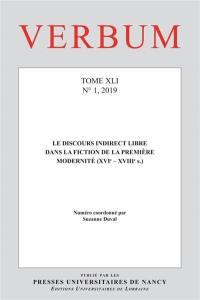 Verbum. n° 1 (2019), Le discours indirect libre dans la fiction de la première modernité (XVIe-XVIIIe  s.)