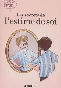 Les secrets de l'estime de soi