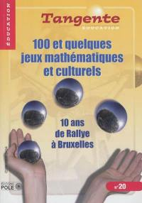 Tangente éducation. n° 20, 100 et quelques jeux mathématiques et culturels
