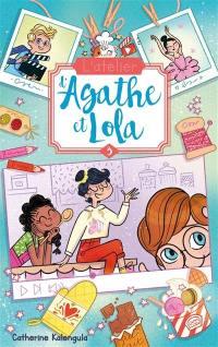 L'atelier d'Agathe et Lola. Volume 3, La nouvelle voisine