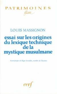 Essai sur les origines du lexique technique de la mystique musulmane