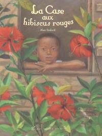 La case aux hibiscus rouges