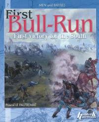 Bull Run, first victory for the South or The battle of Manassas