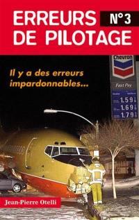 Erreurs de pilotage. Volume 3, Il y a des erreurs impardonnables...