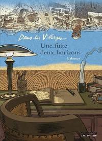 Dans les villages. Volume 6, Une fuite, deux horizons
