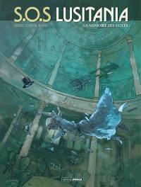 SOS Lusitania. Volume 3, La mémoire des noyés