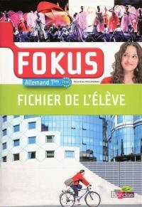 Fokus, allemand Tles, B1-B2 : nouveau programme : fichier de l'élève