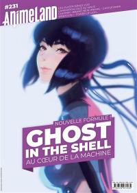 Anime land : le magazine français de l'animation. n° 231, Ghost in the shell